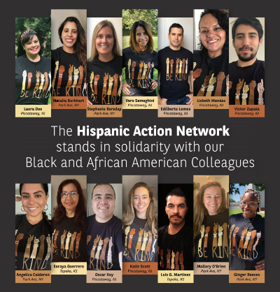 The Hispanic Action Network stands in solidarity with our Black and African Collegues